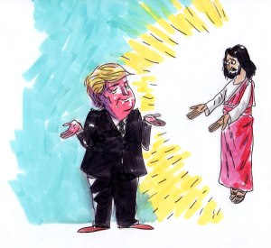 """And god, he said unto me, Mr. Trump - even god calls me Mr. Trump - Mr. Trump, you're going to be my greatest creation ever and of course a great, great job creator, really terrific."""